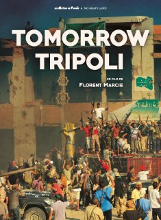 Un choc : Tomorrow Tripoli, un film de Florent Marcie